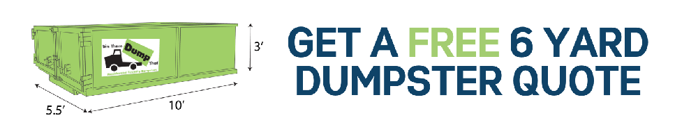 6 Yard Dumpster Rental Quote, Get Your Free Quote