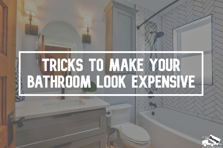 6 Tricks to Make Your Bathroom Look Expensive