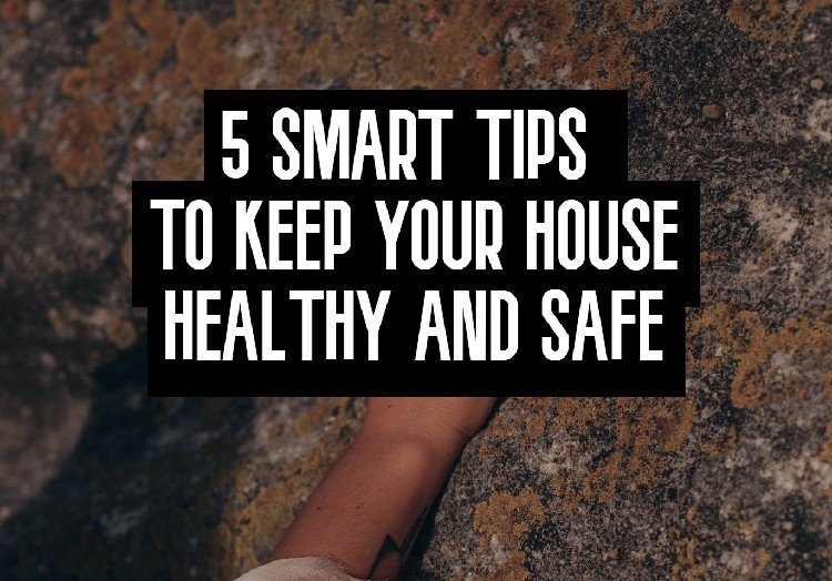 how to keep your house healthy and safe