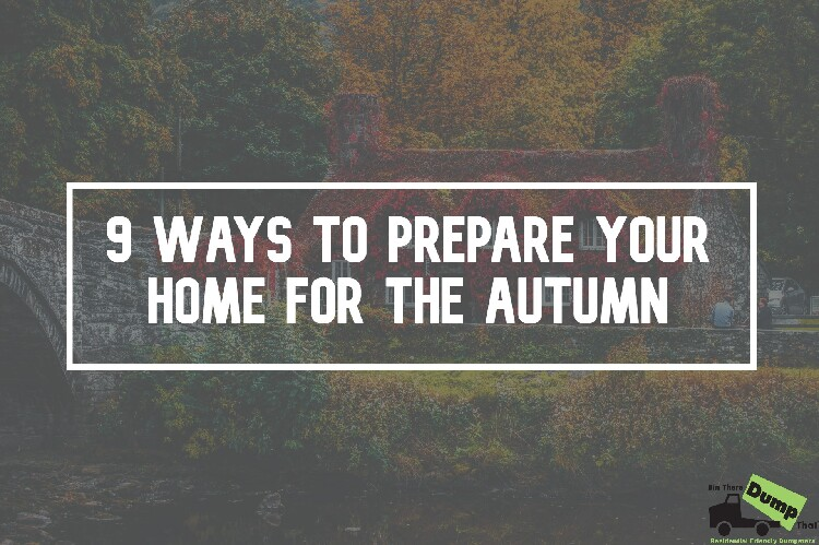 9 Ways to Prepare Your Home for the Autumn
