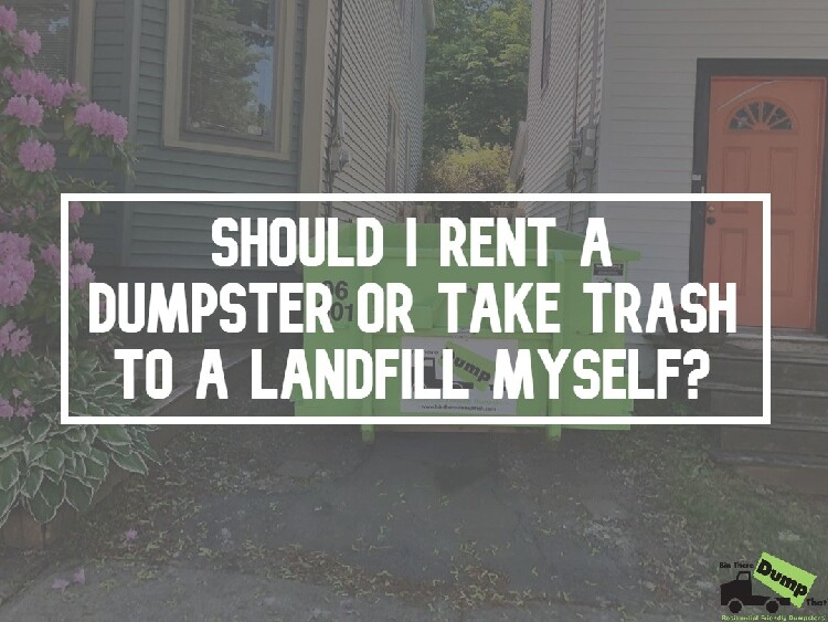 Should I Rent a Dumpster Take Trash to a Landfill